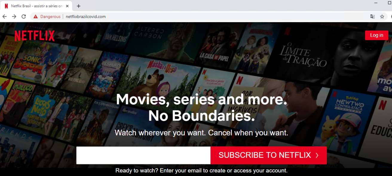 "Translated to English, this cybersquatting page aimed at Brazilian users reads, ""Movies, series and more. No Boundaries. Watch wherever you want. Cancel when you want."" The page mimics the legitimate Netflix home page."