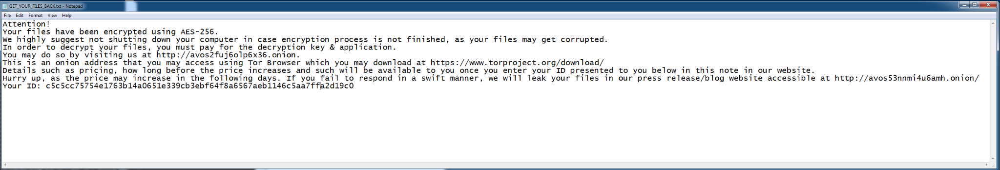 """AvosLocker ransome note, from the Get_Your_Files_Back.txt file: """"Attnetion! Your files have been encrypted using AES-256. We highly suggest not shutting down your computer in case encryption process is not finished, as your files may get corrupted. In order to decrypt your files, you must pay for the decryption key & application."""" The note goes on from there to explain the process a victim can use to contact the ransomware operators."""